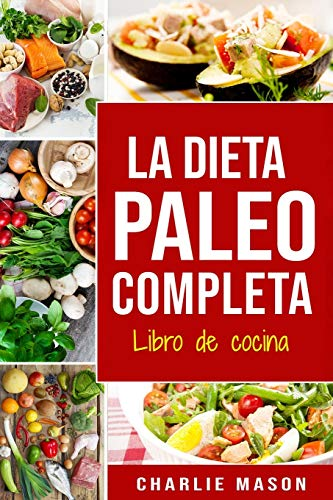 La Dieta Paleo Completa Libro de cocina
