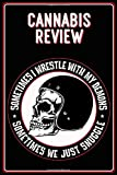 Cannabis Review Log: Sometimes I Wrestle With My Demons. Sometime we Snuggle. Rockablity Skull Motorcycle Helmet Gear - 155 pages 6 x 9