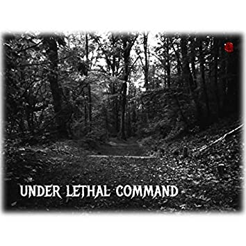 Under Lethal Command