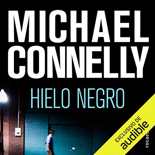 El hielo negro [The Black Ice]                   By:                                                                                                                                 Michael Connelly,                                                                                        Helena MartÃn                               Narrated by:                                                                                                                                 Hector Almenara                      Length: 12 hrs and 27 mins     18 ratings     Overall 4.5