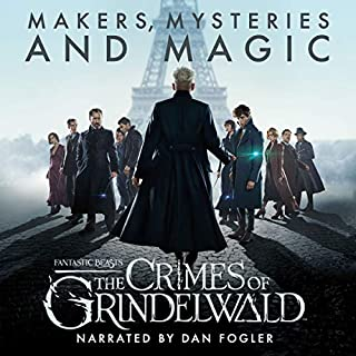 Fantastic Beasts: The Crimes of Grindelwald - Makers, Mysteries and Magic     A Behind the Scenes Documentary              Written by:                                                                                                                                 Pottermore Publishing,                                                                                        Mark Salisbury,                                                                                        Hana Walker-Brown                               Narrated by:                                                                                                                                 Dan Fogler                      Length: 5 hrs and 12 mins     15 ratings     Overall 4.1