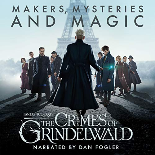 Fantastic Beasts: The Crimes of Grindelwald - Makers, Mysteries and Magic     A Behind the Scenes Documentary              By:                                                                                                                                 Pottermore Publishing,                                                                                        Mark Salisbury,                                                                                        Hana Walker-Brown                               Narrated by:                                                                                                                                 Dan Fogler                      Length: 5 hrs and 12 mins     586 ratings     Overall 3.5