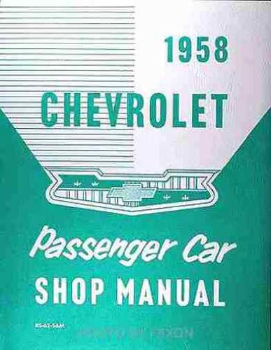 1958 Chevrolet Car Repair Shop Manual Reprint for all models
