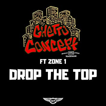 Drop the Top (feat. Zone 1)