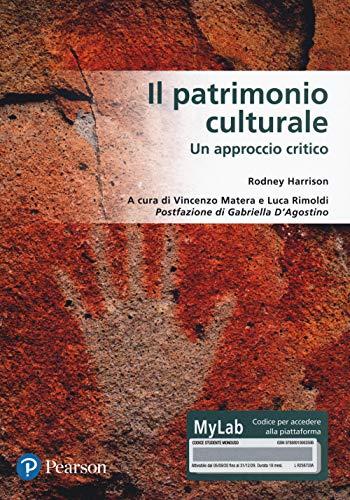Il patrimonio culturale. Un approccio critico. Ediz. MyLab. Con Contenuto digitale per accesso on line
