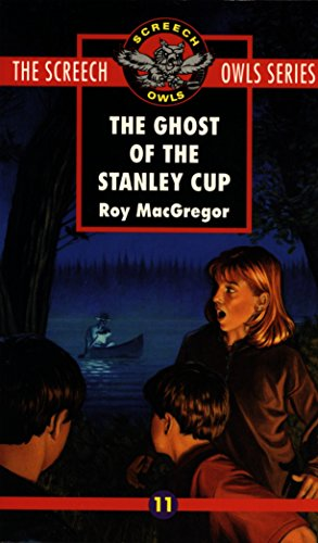 The Ghost of the Stanley Cup (#11) (Screech Owls, Band 11)