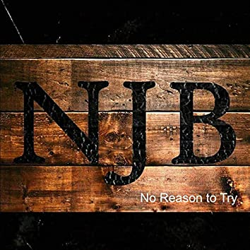 No Reason to Try