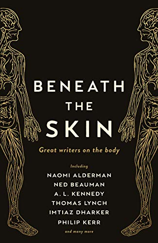 Beneath the Skin: Love Letters to the Body by Great Writers (Wellcome Collection)