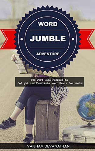 Word Jumble Adventure: 600 Word Game Puzzles to Delight and Frustrate your Brain for Weeks (English Edition)