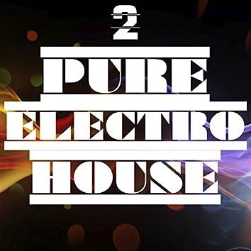 Pure Electro House, Vol. 2