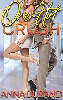 One Hot Crush (Hot Brits Book 3) by [Anna Durand]