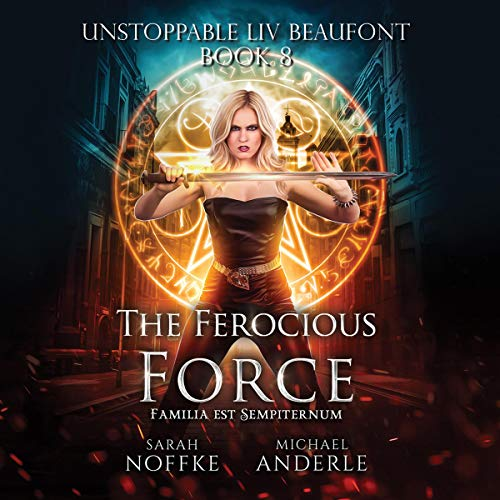 The Ferocious Force Audiobook By Sarah Noffke, Michael Anderle cover art