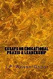 Essays on Educational Praxis & Leadership