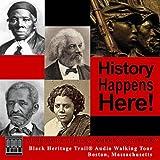 Boston Black Heritage Trail ® Audio Walking Tour