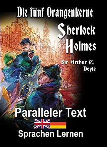 Die fünf Orangenkerne: Ein Sherlock Holmes Abenteuer - A1 A2...