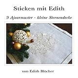 9 Ajourmuster - kleine Sternendecke (Sticken mit Edith 7)