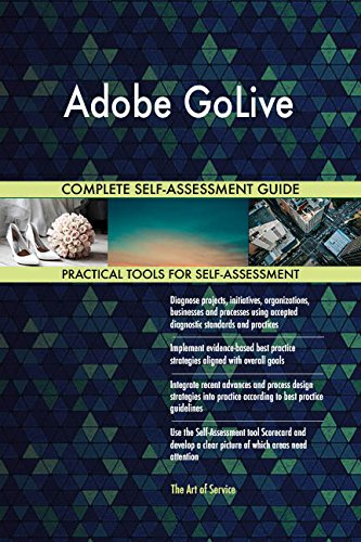 Adobe GoLive All-Inclusive Self-Assessment - More than 710 Success Criteria, Instant Visual Insights, Comprehensive Spreadsheet Dashboard, Auto-Prioritized for Quick Results