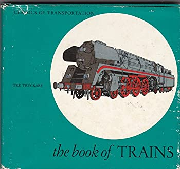 Hardcover Classics Of Transportation The Book Of Trains Book
