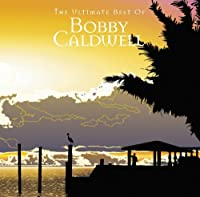 Ulitimate Best by BOBBY CALDWELL (2010-08-31)