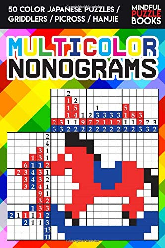 Multicolor nonograms: 50 color Japanese Puzzles /  Griddlers / Picross / Hanjie (Colour Hanjie)