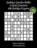 Sudokus Grandes Tailles et Gros Caractères – Niveau Expert – N°26: 100 Grilles...