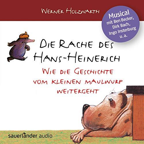 Die Rache des Hans-Heinerich: Wie die Geschichte vom kleinen Maulwurf weitergeht