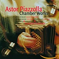 Piazzolla: Chamber Works
