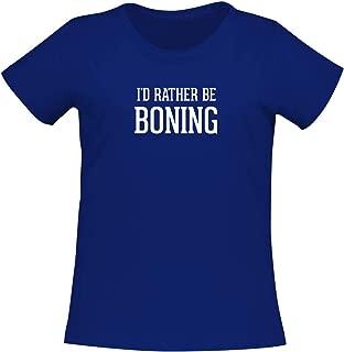 I'd Rather Be BONING - A Soft & Comfortable Women's Misses Cut T-Shirt