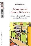 in cucina con banana yoshimoto (leggere è un gusto)