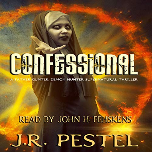 『Confessional: A Father Gunter, Demon Hunter Supernatural Thriller』のカバーアート