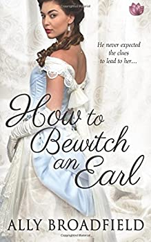 How to Bewitch an Earl - Book #2 of the How To
