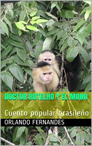 Doctor Botelho y el Mono: Cuento popular brasileño