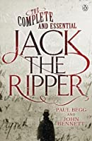 The Complete and Essential Jack the Ripper by Paul Begg John Bennett(2013-12-01)