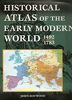 Historical Atlas Of The Early Modern World, 1492 - 1783