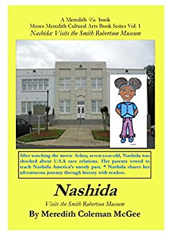 Nashida: Visits the Smith Robertson Museum (Moses Meredith Cultural Arts Book Series 1) by [Meredith Coleman McGee, Dorothy T. Stewart]