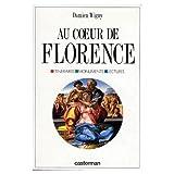 Au coeur de Florence - Itinéraires, monuments, lectures - Duculot - 01/01/1994