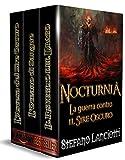 Nocturnia - La Guerra contro il Sire Oscuro: La raccolta della seconda trilogia: 'L'Ascesa del Sire Oscuro', 'L'Oceano di Sangue' e 'Il Ritorno del Drago' in un solo volume a un prezzo eccezionale!