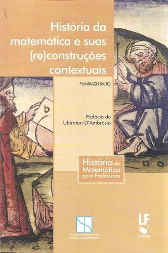 História da Matemática e Suas (re)construções Contextuais