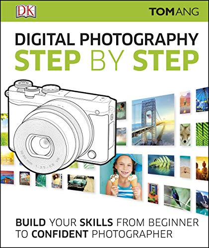 Digital Photography Step by Step: Build Your Skills From Beginner to Confident Photographer (English Edition)