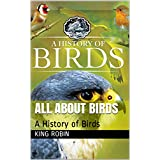 All About Birds: A History of Birds (English Edition)