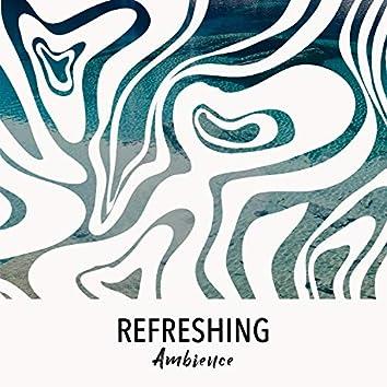 # Refreshing Ambience
