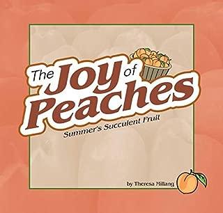 Joy of Peaches: Summer's Succulent Fruit (Fruits & Favorites Cookbooks)