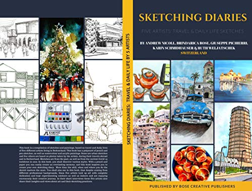 Sketching Diaries: Travel and Daily Life Sketches and Paintings by Five Artists from Switzerland (English Edition)