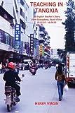 Teaching in Tangxia: An English Teacher's Diary written in Guangdong, South China 2002