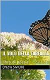 Il volo della farfalla: libro di poesie