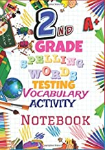 2nd Grade Spelling Words Testing Vocabulary Activity Notebook: Second Grade Homeschool Curriculum: Blank Spelling Worksheets, Creative Writing ... Words Activity Pages, Grades Tracker Workbook
