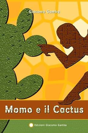 Momo e il Cactus (Arcobaleno Vol. 4)