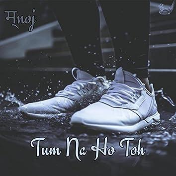 Tum Na Ho Toh (feat. Jerry)