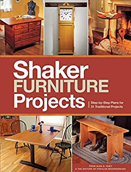Popular Woodworking s Shaker Furniture Projects  Step-by-Step Plans for 31 Traditional Projects