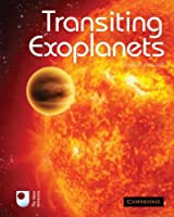 Transiting Exoplanets by Carole A. Haswell(2010-08-31)